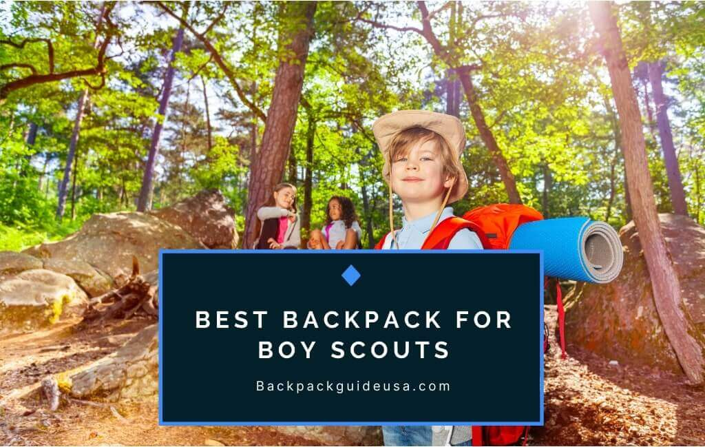 Best Backpack for Boy Scouts
