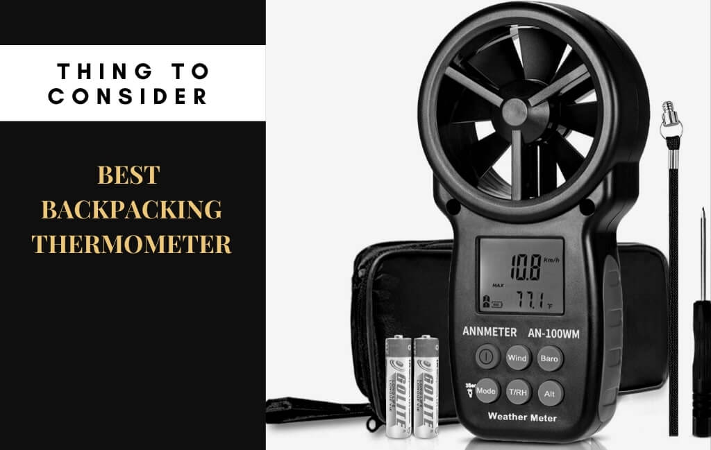 Things to Consider Before purchase A Best Backpacking Thermometer