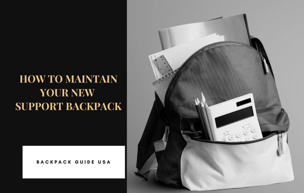 How to Maintain Your New Support Backpack