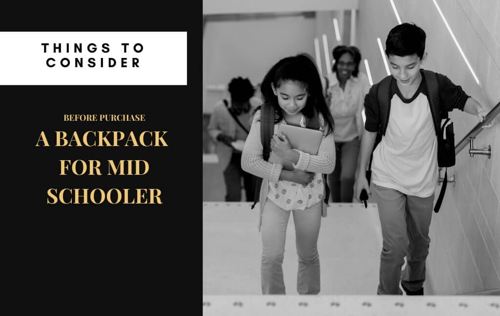 Things to Consider While Purchase A Backpack for Mid Schooler