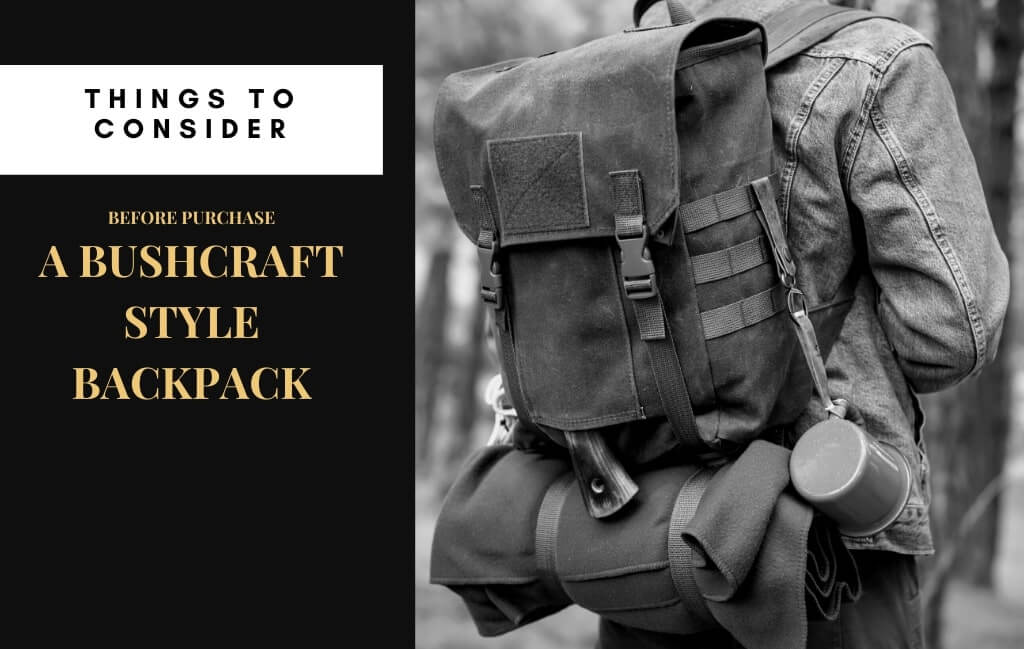 What should I look for when buying a bushcraft style backpack?