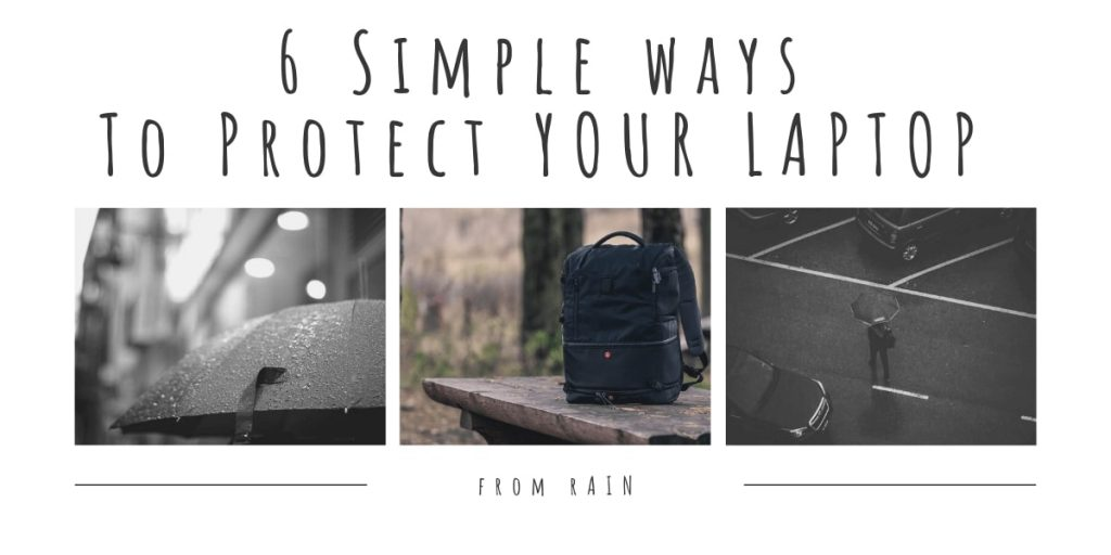 HOW DO YOU PROTECT YOUR LAPTOP FROM A BACKPACK IN THE RAIN?