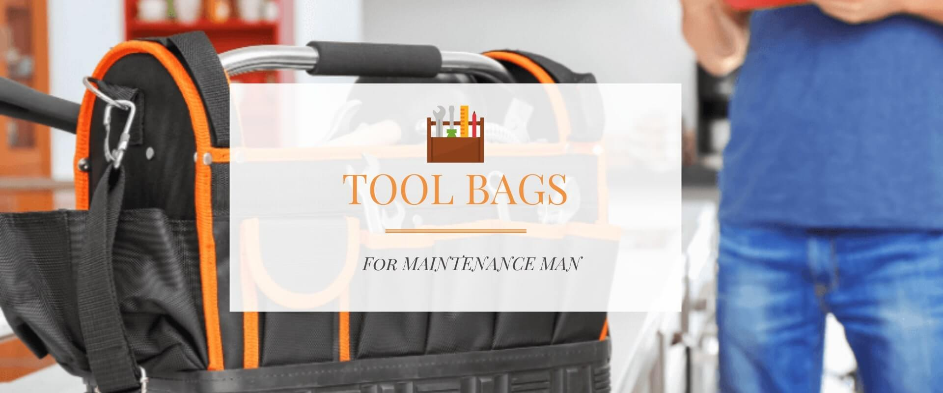 Best Tool Bag for Maintenance Man Featured Image