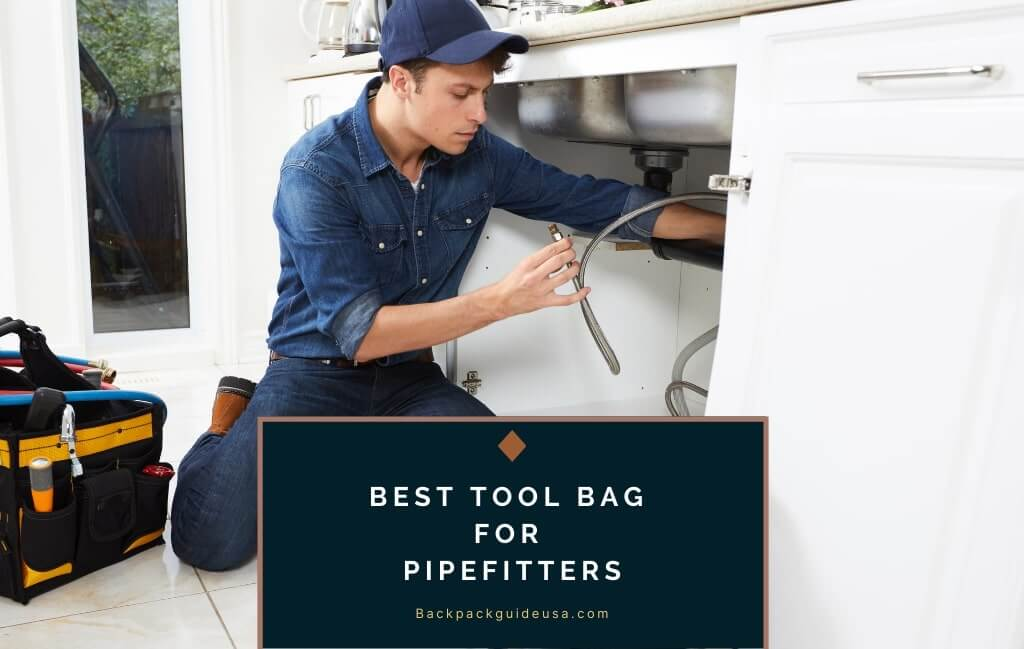 Best Tool Bag for Pipefitters