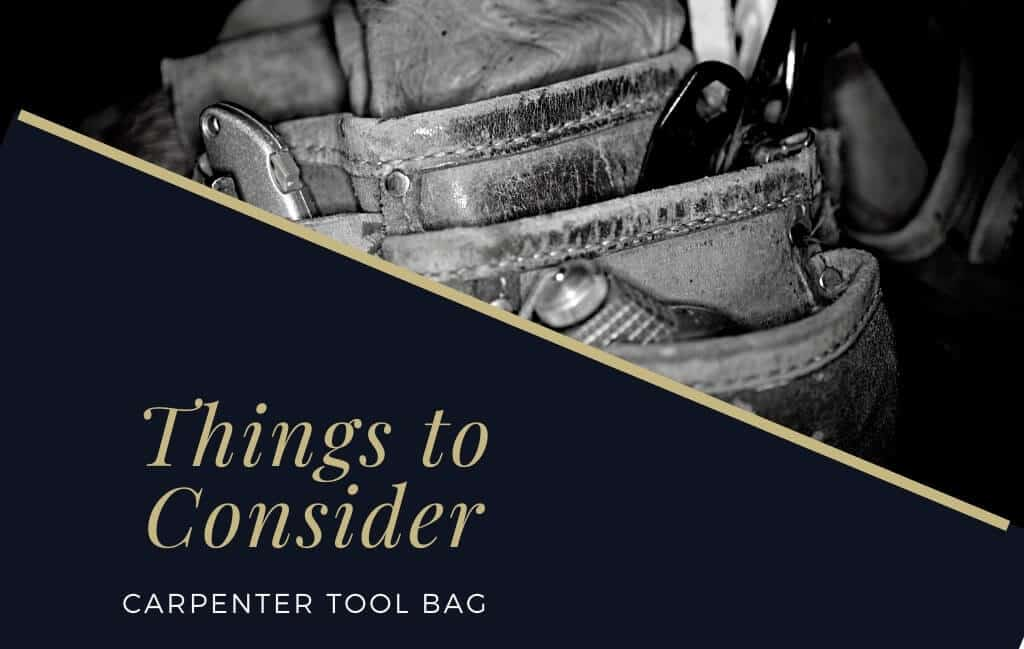Some consideration before buying Best Carpenter Tool Bags