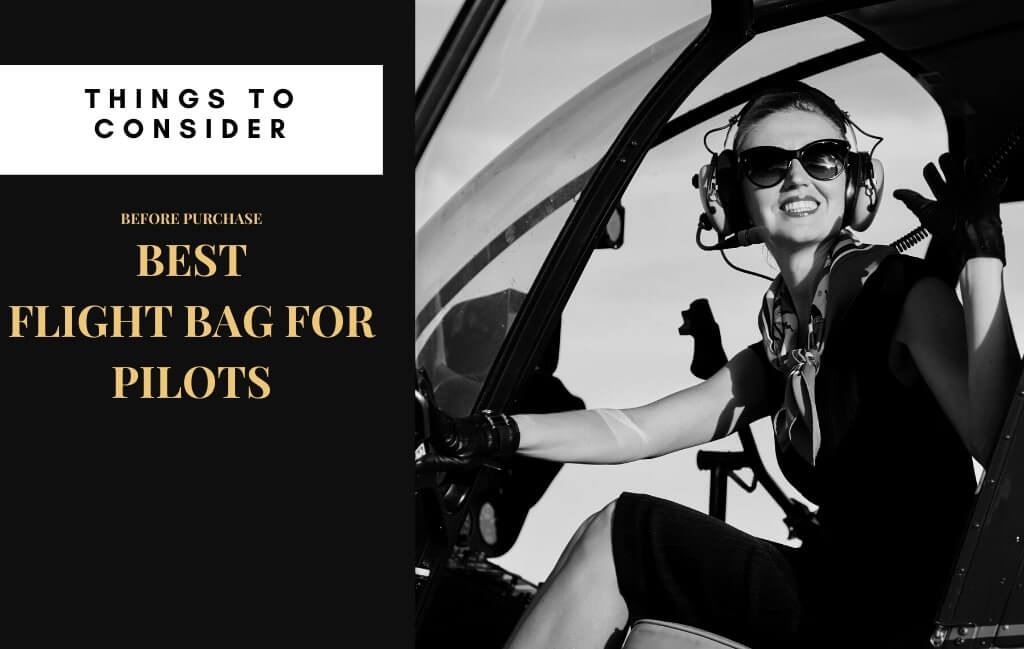 Things to Consider Before Buying The Best Flight Bags for Pilots
