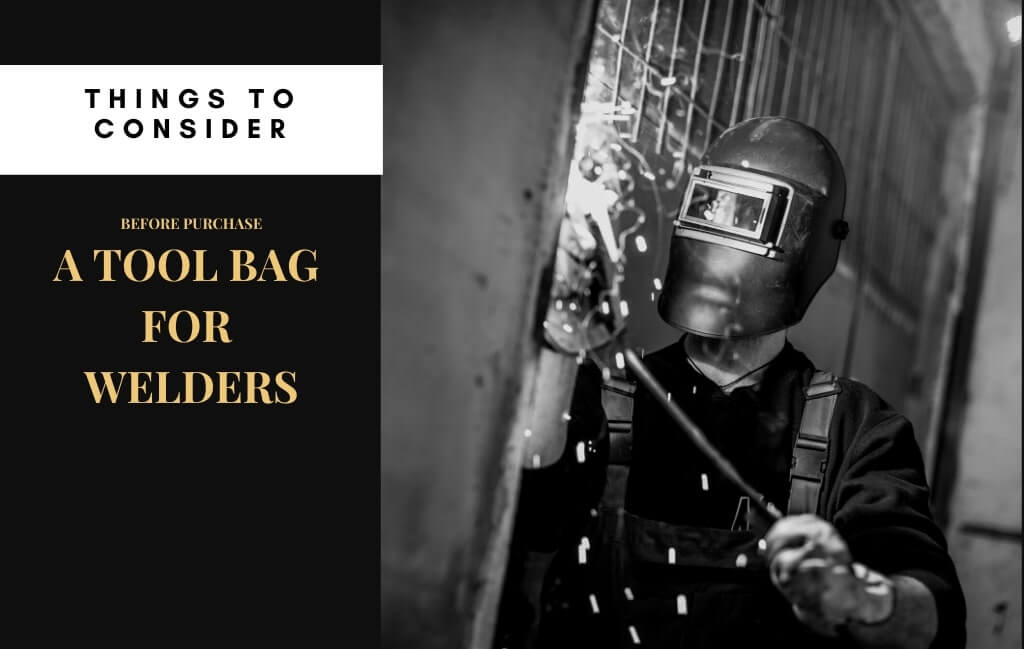 Things to Consider Before Buying the Best Welding Bag