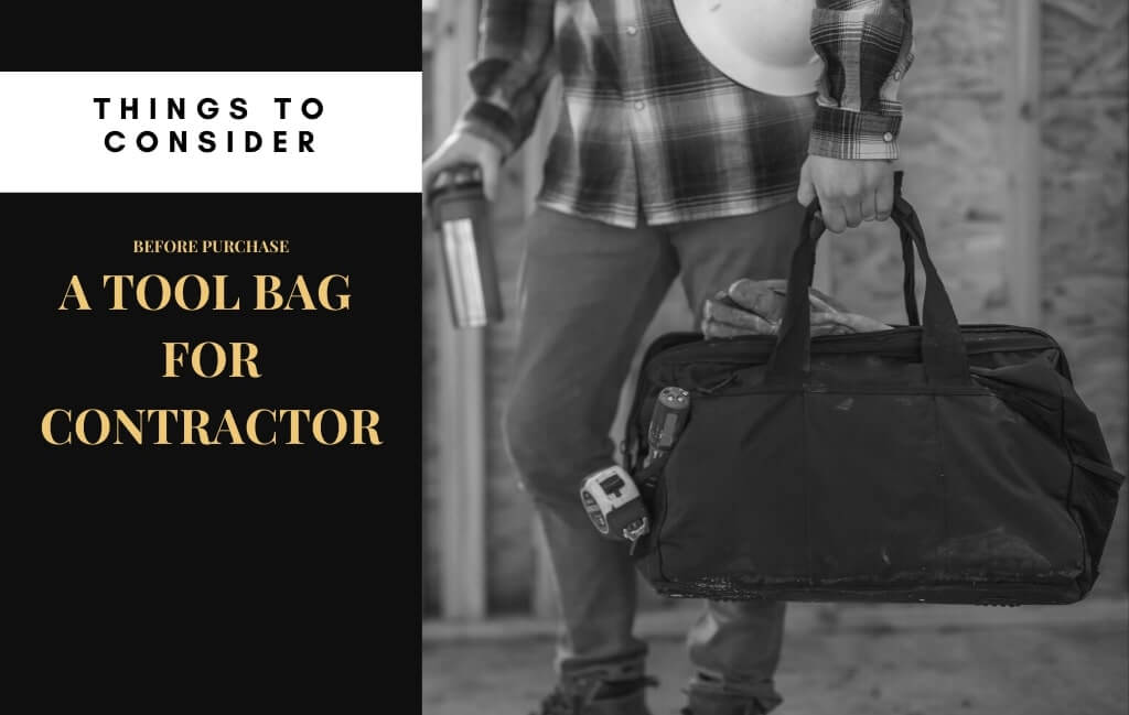 Things to Consider Before Purchase The Best Tool Bag for Contractor