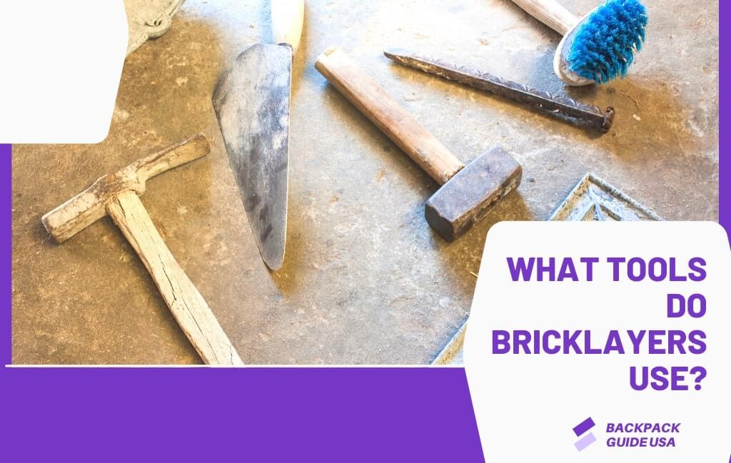 What Tools Do Bricklayers Use?