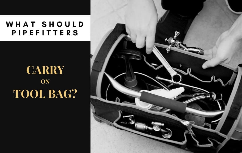 What should pipefitters carry on their tool bag?