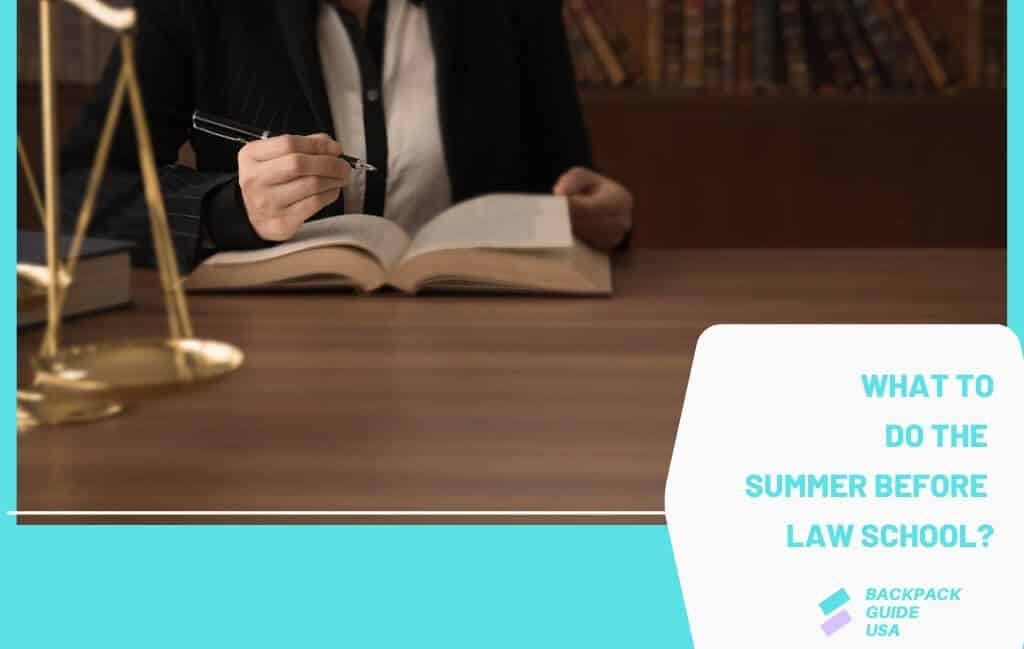 What to Do The Summer Before Law School?